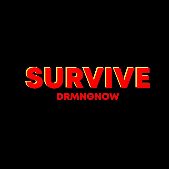 Drmngnow - Survive