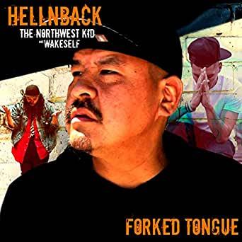 Hellnback Ft: The Northwest Kid & Wake Self - Forked Tongue