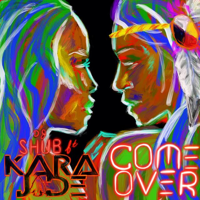 DJ Shub Ft: Kara Jade - Come Over