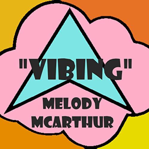 Melody McArthur - Vibing