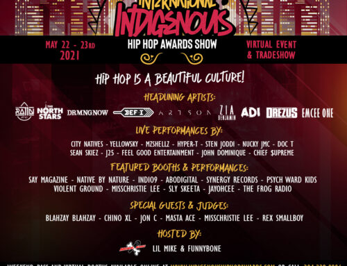PRESS RELEASE THE FIRST EVER INTERNATIONAL INDIGENOUS HIP HOP AWARDS VIRTUAL SHOW MAY 22nd & 23rd 2021
