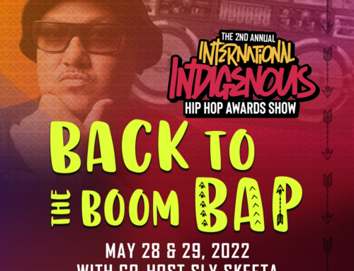 """2nd Annual International Indigenous Hip Hop Awards 2022 """"BACK TO THE BOOM BAP"""" Weekend!"""